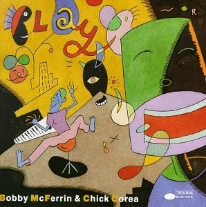 Bobby McFerrin with Chick Corea - Play
