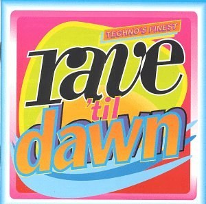 Various Artists - Rave 'Til Dawn