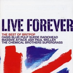 Various Artists - Live Forever: The Best of Britpop