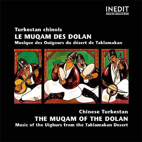 Various Artists - Chinese Turkestan: THE MUQAM OF THE DOLAN