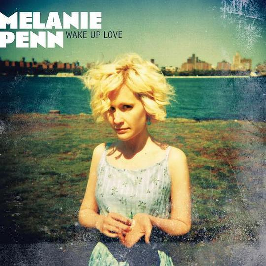 Melanie Penn - Wake Up Love