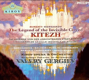 Valery Gergiev... - Rimsky-Korsakov: The Legend of the Invisible City of Kitezh