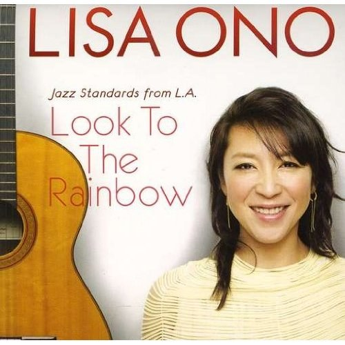 Lisa Ono - Look to the Rainbow: Jazz Standards from L.A.