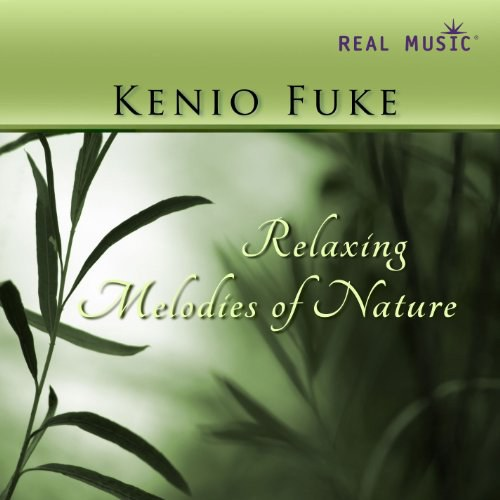 Kenio Fuke - Relaxing Melodies of Nature