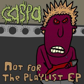 Caspa - Not For The Playlist EP