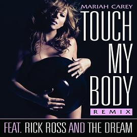 Mariah Carey - Touch My Body (Remix) [feat. Rick Ross & The-Dream]