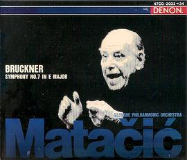 Bruckner : Symphony No.7 (Matacic: The Last Recording)