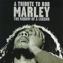 Various Artists - A Tribute To Bob Marley: The Riddim Of A Legend