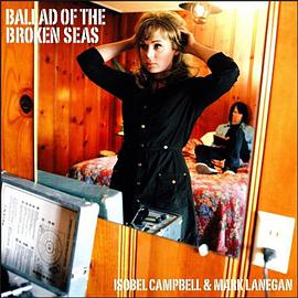 Isobel Campbell And Mark Lanegan - Ballad Of The Broken Seas