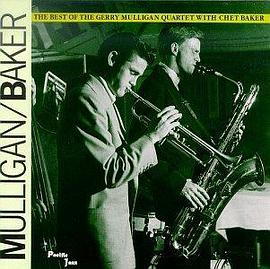 Gerry Mulligan Quartet - The Best of the Gerry Mulligan Quartet with Chet Baker