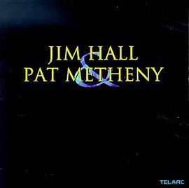 Jim Hall & Pat Metheny - Jim Hall & Pat Metheny