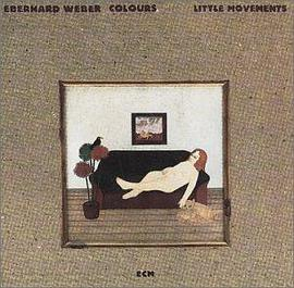 Eberhard Weber - Little Movements
