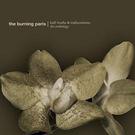 The Burning Paris - Half-Truths and Indiscretions: The Anthology
