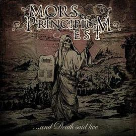 Mors Principium Est - ... And Death Said Live