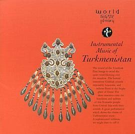 Various Artists - Instrumental Music of Turkmenistan