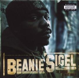 Beanie Sigel - The Broad Street Bully