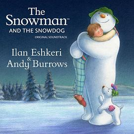 Ilan Eshkeri... - The Snowman & the Snowdog (Original Soundtrack)