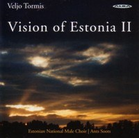 Estonian National Male Choir... - Veljo Tormis: Vision of Estonia II