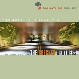 Brecker Brothers - Sneakin' Up Behind You: The Very Best of the Brecker Brothers