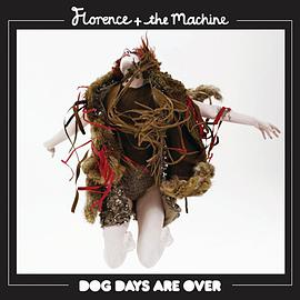 Florence and the Machine - Dog Days Are Over