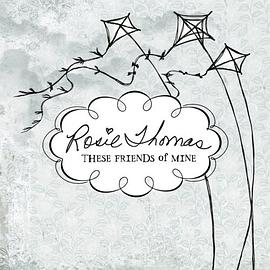 Rosie Thomas - These Friends Of Mine