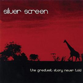 Silver Screen - The Greatest Story Never Told