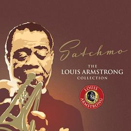 Louis Armstrong - Sachmo: Louis Armstrong Collection