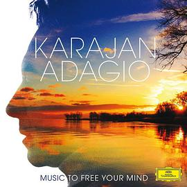 赫伯特·冯·卡拉扬 Herbert von Karajan... - Karajan Adagio: Music to Free Your Mind