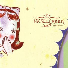 Nickel Creek - This Side