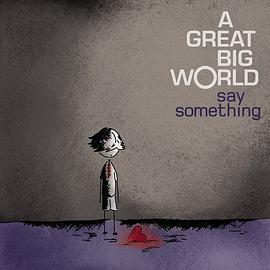 A Great Big World - Say Something (feat. Christina Aguilera)