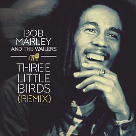 Bob Marley - Three Little Birds(Remix)