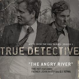 The Angry River (From the HBO® Series True Detective)