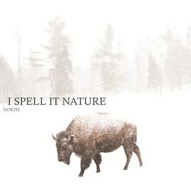 I Spell It Nature - NORTH