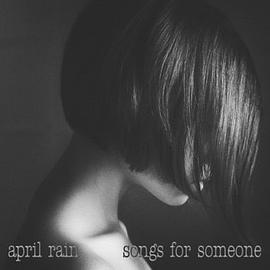 April Rain - Songs for someone