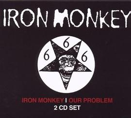 Iron Monkey / Our Problem