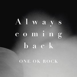 ONE OK ROCK - Always coming back