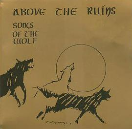 Above the Ruins - Songs of Wolf