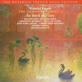 Christopher Maltman... - Fauré: The Complete Songs, Vol. 1