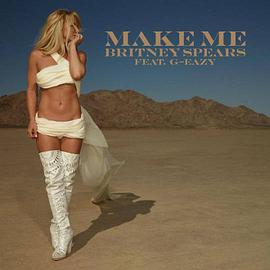 Britney Spears - Make Me... (feat. G-Eazy)