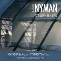 The World Orchestra & Josep Vicent - Michael Nyman: Complete Symphonies Vol. I - No's 5 & 2