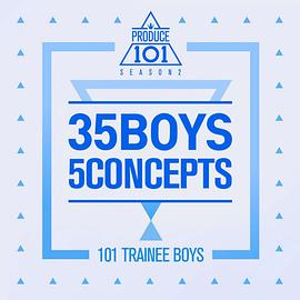 PRODUCE 101 - PRODUCE 101 - 35 Boys 5 Concepts
