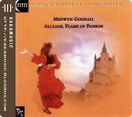 Medwyn Goodall - Alcazar, Flame Of Passion