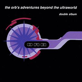 The Orb - The Orb's Adventures Beyond The Ultraworld