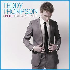 Teddy Thompson - A Piece of What You Need