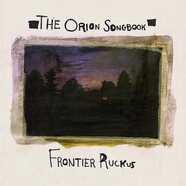 Frontier Ruckus - The Orion Songbook