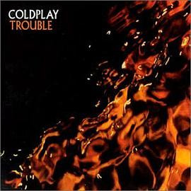 Coldplay - Trouble