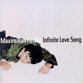 Maximilian Hecker - Infinite Love Song