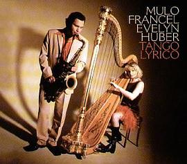 Mulo Francel and Evelyn Huber - Tango Lyrico