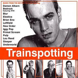 猜火车 - Trainspotting OST