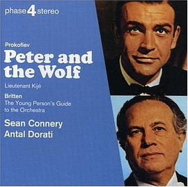 Sean Connery... - Prokofiev: Peter and the Wolf; Lieutenant Kijé Suite; Britten: Young Person's Guide to the Orchestra
